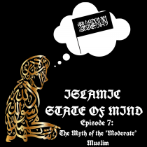 """Episode 7 – The Myth of the """"Moderate"""" Muslim"""